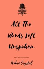 All The Words Left Unspoken by ambrecrystal