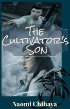 The Cultivator's Son by Naomi_Chihaya