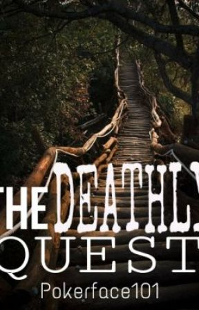 The Deathly Quest by Pokerface101