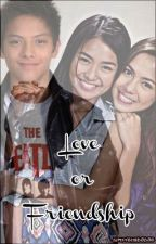 Love or Friendship? - (JulKathNiel fanfic) FIN. by simplengbabae
