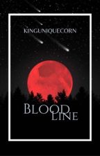 Blood Line by KINGUNIQUECORN