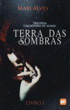 Caçadores de Almas: Terra das Sombras by Sheila_M_Alves