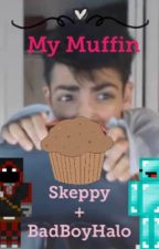 My Muffin ~ Skeppy + BadBoyHalo by -Muffin11-