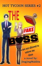 The Fake Boss [COMPLETED] by JingjingMaldita