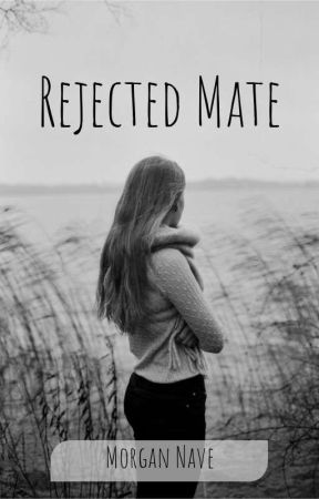 Rejected Mate (Book two of Alpha Mate series) by morganknave