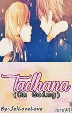 TADHANA (On Going) by JelLoveLove