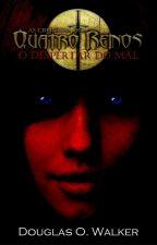 As Crônicas dos Quatro Reinos (Livro 01) O Despertar do Mal by DouglasWWalker