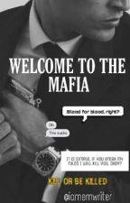 WELCOME TO THE MAFIA  by iamemwriter
