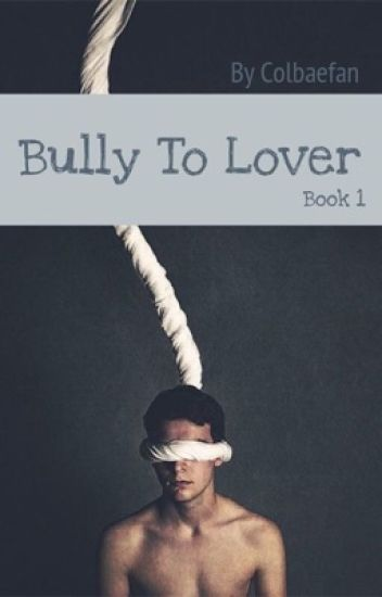 Bully to Lover -Solby ❥COMPLETED❥ - MyLittleEmo - Wattpad