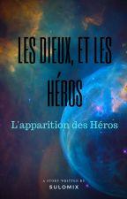 Les dieux, et les Héros. L'apparition des Héros. by Sulomix