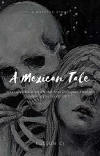A Mexican Tale  by Dead_Angelll