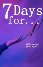 7 Days for... by Alyssia-chan