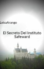 El Secreto Del Instituto Safeward by LeisaArango