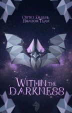 Within the Darkness - Critici desene by ShadowTeam-