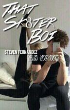 That Sk8ter Boi ; Steven Fernandez by itzzlulubaby