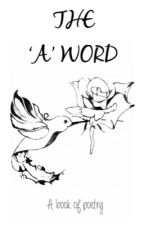 The 'A' Word by princcessrosex