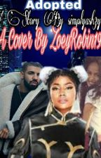 adopted (nicki minaj and drake story ) by Nicki_fan