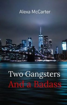Two Gangsters and a Badass by ajmccarter18