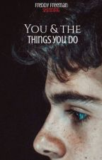 You & the things you do {Freddy Freeman & Lector} by LinShinning
