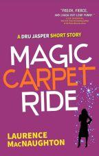 Magic Carpet Ride: A Dru Jasper Urban Fantasy Short Story by LaurenceMacNaughton