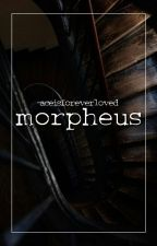 morpheus ✧ short stories / poems by -aceisforeverloved