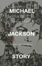 The Michael Jackson Story by Nightlovejoy12