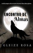 ENCONTRO DE ALMAS  by GleeRosa