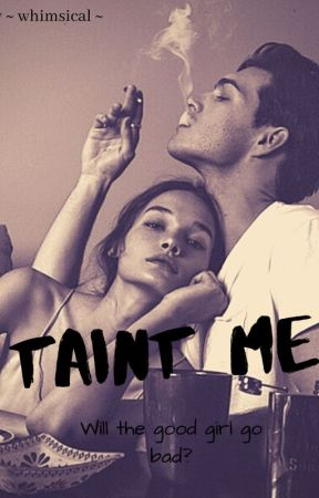 Taint me by yourgirltiffany