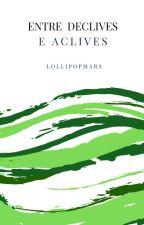 Entre declives e aclives by lollipopmars