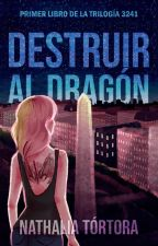 Destruir al dragón (saga 3241 - #1) by uutopicaa