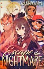 Escape the Nightmare by CajunMacaroni