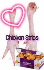 Chicken Strips: Chicken Legs X Reader by Chicken_Legs_