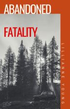 Abandoned Fatality by LillianneYoung