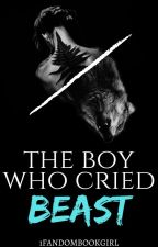 The Boy Who Cried Beast | ✓ by 1fandombookgirl
