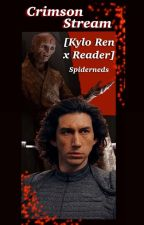 CRIMSON STREAM [KYLO REN X READER] BOOK I by spiderneds