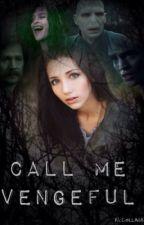Call Me Vengeful by HopeEG