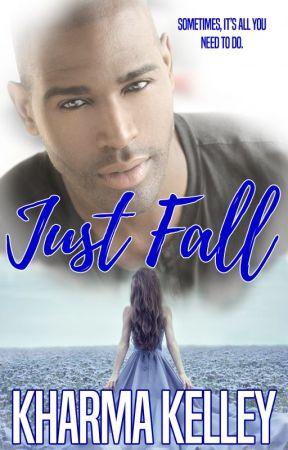 Just Fall by Kharma_Kelley