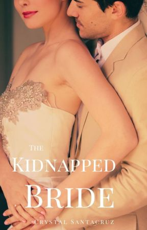 The Kidnapped Bride by CrysTravel2019