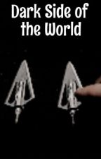 Dark Side of the World // S.S. [Book Two] by TheQuietHufflepuff