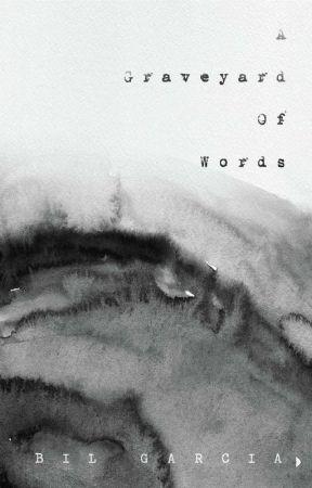 A Graveyard Of Words by Flightywords