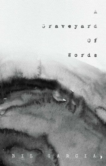 A Graveyard Of Words