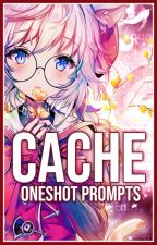 CACHE ー blurbs by -idxris