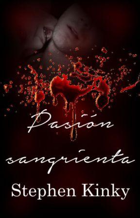 Pasión Sangrienta [VampíricoGay] by StephenKinky