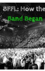 BFFL: How the Band Began by GeekZone