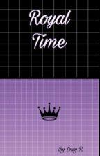 ~Royal time~ by envyrosas_