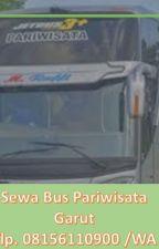 Tlp. 08156110900 WA, Agen Bus Pariwisata Garut by aliyahnumasta