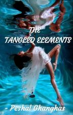 THE TANGLED ELEMENTS by looks_and_books