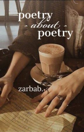 poetry about poetry  by zarbabkebab_