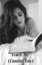 Camila/You - Teach Me by KatyJauregui