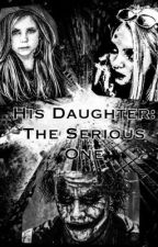 His Daughter: The Serious One by Scarlett_Rose123